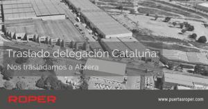 Traslado delegación ROPER Cataluña